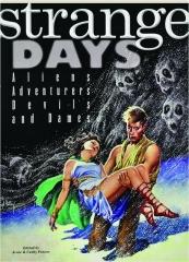 STRANGE DAYS: Aliens, Adventurers, Devils, and Dames