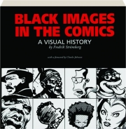 BLACK IMAGES IN THE COMICS: A Visual History