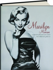 MARILYN MONROE: A Celebration of the Most Iconic Woman from Hollywood's Golden Era