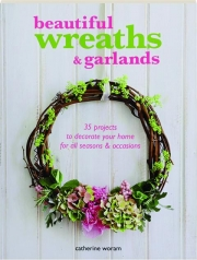 BEAUTIFUL WREATHS & GARLANDS