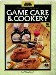 COMPLETE GUIDE TO GAME CARE & COOKERY, 4TH EDITION