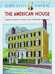 THE AMERICAN HOUSE ARCHITECTURE COLORING BOOK
