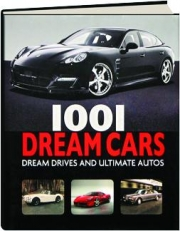 1001 DREAM CARS: Dream Drives and Ultimate Autos