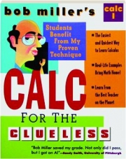 BOB MILLER'S CALC FOR THE CLUELESS, SECOND EDITION: Calc 1