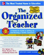 THE ORGANIZED TEACHER, SECOND EDITION: A Hands-On Guide to Setting Up and Running a Terrific Classroom