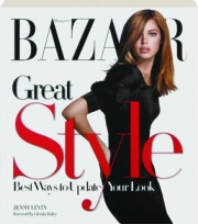 <I>HARPER'S BAZAAR</I> GREAT STYLE: Best Ways to Update Your Look