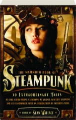 THE MAMMOTH BOOK OF STEAMPUNK: 30 Extraordinary Tales