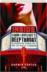INSIDE LINDA LOVELACE'S DEEP THROAT: Degradation, Porno Chic, and the Rise of Feminism