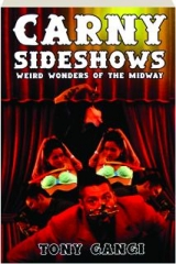 CARNY SIDESHOWS: Weird Wonders of the Midway