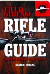 <I>FIELD & STREAM</I> RIFLE GUIDE: Rifle Skills You Need