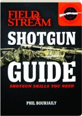<I>FIELD & STREAM</I> SHOTGUN GUIDE