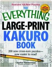 THE EVERYTHING LARGE-PRINT KAKURO BOOK