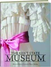 THE KENT STATE MUSEUM: Martha Pullen's Favorite Places Series