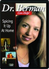 SPICING IT UP AT HOME: Dr. Berman Can Help!