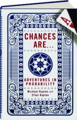 CHANCES ARE...: Adventures in Probability