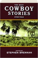 THE BEST COWBOY STORIES EVER TOLD