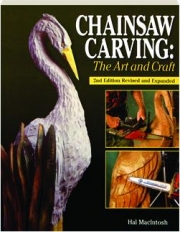 CHAINSAW CARVING, 2ND EDITION REVISED: The Art and Craft