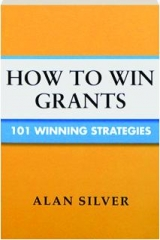 HOW TO WIN GRANTS: 101 Winning Strategies