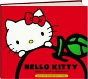 HELLO KITTY SWEET, HAPPY, FUN BOOK! A Sneak Peek into Her Supercute World
