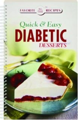QUICK & EASY DIABETIC DESSERTS: Favorite All Time Recipes