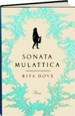 SONATA MULATTICA: A Life in Five Movements and a Short Play