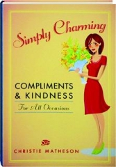 SIMPLY CHARMING: Compliments & Kindness for All Occasions