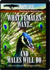 WHAT FEMALES WANT...AND MALES WILL DO: Nature