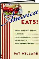 AMERICA EATS! On the Road with the WPA