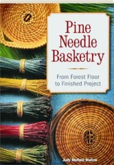 PINE NEEDLE BASKETRY: From Forest Floor to Finished Project