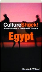 CULTURESHOCK! EGYPT: A Survival Guide to Customs and Etiquette