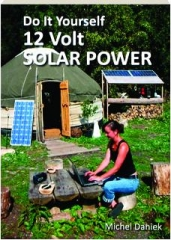 DO IT YOURSELF 12 VOLT SOLAR POWER, 2ND EDITION REVISED