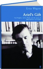 ARIEL'S GIFT: Ted Hughes, Sylvia Plath and the Story of Birthday Letters