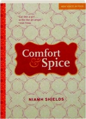COMFORT & SPICE: New Voices in Food