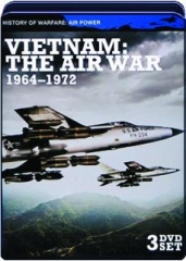 VIETNAM--THE AIR WAR, 1964-1972: History of Warfare--Air Power