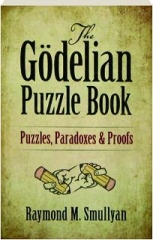 THE GODELIAN PUZZLE BOOK: Puzzles, Paradoxes & Proofs