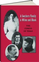 A SOUTHERN FAMILY IN WHITE AND BLACK: The Cuneys of Texas