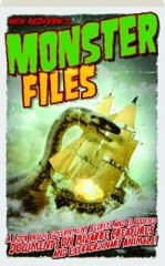 MONSTER FILES: A Look Inside Government Secrets and Classified Documents on Bizarre Creatures and Extraordinary Animals!