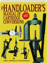 THE HANDLOADER'S MANUAL OF CARTRIDGE CONVERSIONS, FOURTH EDITION