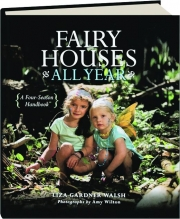 FAIRY HOUSES ALL YEAR: A Four-Season Handbook