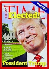 ELECTED! PRESIDENT TRUMP PARODY