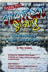 BARRON'S AMERICAN SLANG DICTIONARY AND THESAURUS