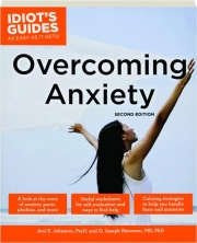 OVERCOMING ANXIETY, SECOND EDITION: Complete Idiot's Guides as Easy as It Gets!