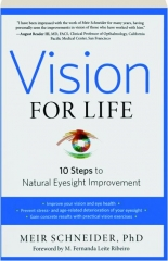 VISION FOR LIFE, REVISED EDITION: 10 Steps to Natural Eyesight Improvement