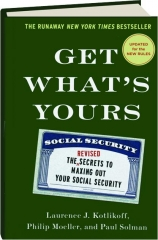 GET WHAT'S YOURS, REVISED: The Secrets to Maxing Out Your Social Security