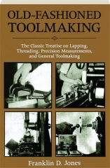 OLD-FASHIONED TOOLMAKING