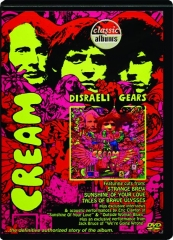 CREAM--DISRAELI GEARS: Classic Albums