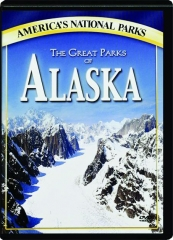 THE GREAT PARKS OF ALASKA: America's National Parks