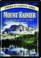 MOUNT RAINIER: Arctic Island in the Sky