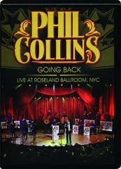 PHIL COLLINS--GOING BACK: Live at Roseland Ballroom, NYC