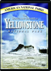 THE SIGHTS AND SOUNDS OF YELLOWSTONE NATIONAL PARK